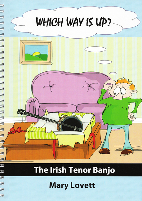 Which Way Is Up? The Irish Tenor Banjo